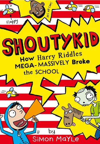 How Harry Riddles Mega-Massively Broke the School - Shoutykid 2 (Paperback)