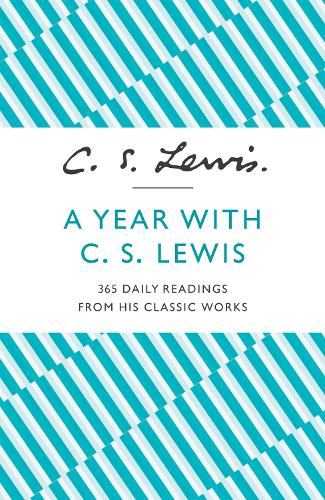 A Year With C. S. Lewis: 365 Daily Readings from His Classic Works (Paperback)