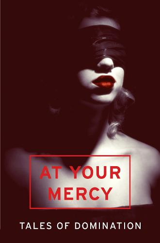 At Your Mercy: Tales of Domination (Paperback)