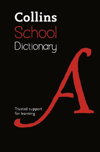 Collins School Dictionary: Trusted Support for Learning (Hardback)
