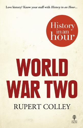 World War Two: History in an Hour (Paperback)