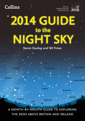2014 Guide to the Night Sky: A Month-by-month Guide to Exploring the Skies Above Britain and Ireland (Paperback)