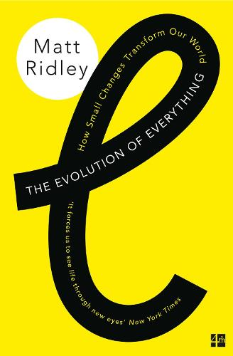 The Evolution of Everything: How Small Changes Transform Our World (Paperback)