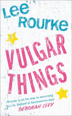 Vulgar Things (Hardback)