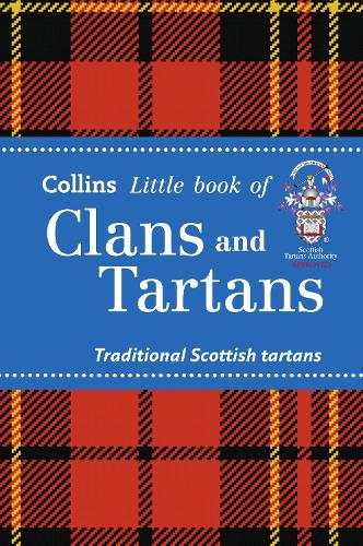 Clans and Tartans: Traditional Scottish Tartans - Collins Little Books (Paperback)