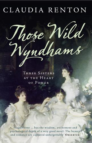 Those Wild Wyndhams: Three Sisters at the Heart of Power (Paperback)