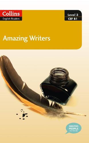 Amazing Writers: B1 - Collins Amazing People ELT Readers (Paperback)