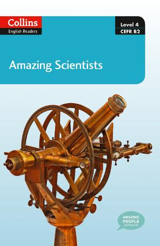 Amazing Scientists: B2 - Collins Amazing People ELT Readers (Paperback)