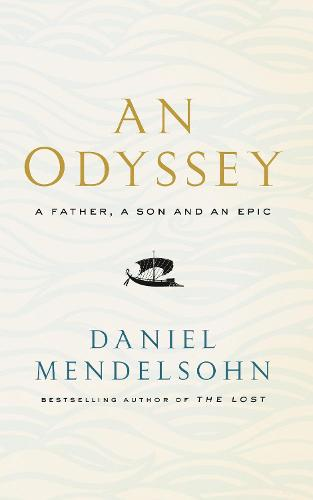 An Odyssey: A Father, A Son and an Epic (Hardback)