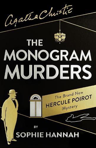 The Monogram Murders: The New Hercule Poirot Mystery (Hardback)