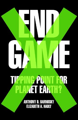 End Game: Tipping Point for Planet Earth? (Hardback)