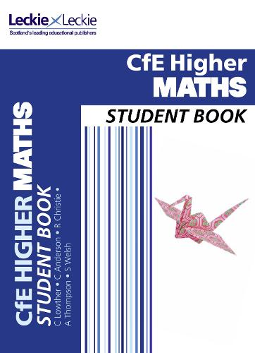 Higher Maths Student Book: For Curriculum for Excellence Sqa Exams - CfE Maths for Scotland (Paperback)