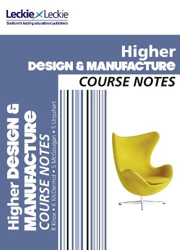 CfE Higher Design and Manufacture Course Notes - Course Notes for SQA Exams (Paperback)
