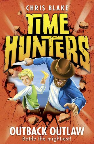 Outback Outlaw - Time Hunters 9 (Paperback)