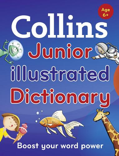 Collins Junior Illustrated Dictionary: Boost Your Word Power, for Age 6+ (Paperback)