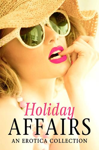 Holiday Affairs: An Erotica Collection (Paperback)