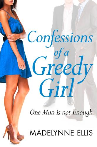 Confessions of a Greedy Girl - A Secret Diary Series (Paperback)