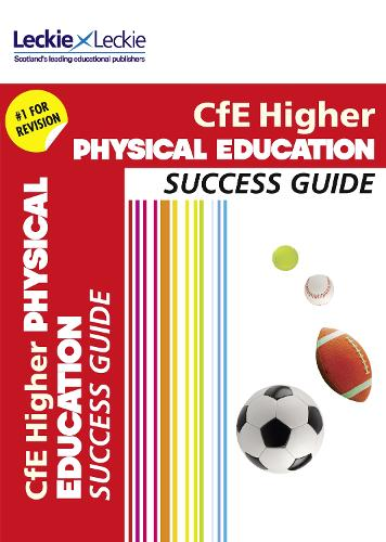 CfE Higher Physical Education Success Guide - Success Guide for SQA Exams (Paperback)