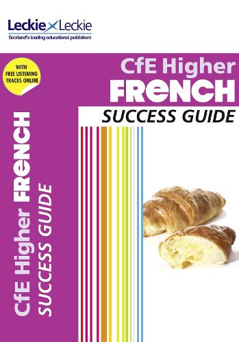 CfE Higher French Success Guide - Success Guide for SQA Exams (Paperback)