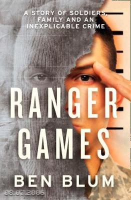 Ranger Games: A Story of Soldiers, Family and an Inexplicable Crime (Paperback)