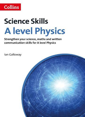 A level Physics Maths, Written Communication and Key Skills - A Level Skills (Paperback)