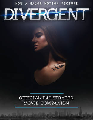 The Divergent Official Illustrated Movie Companion (Paperback)