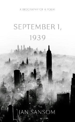 September 1, 1939: A Biography of a Poem (Hardback)