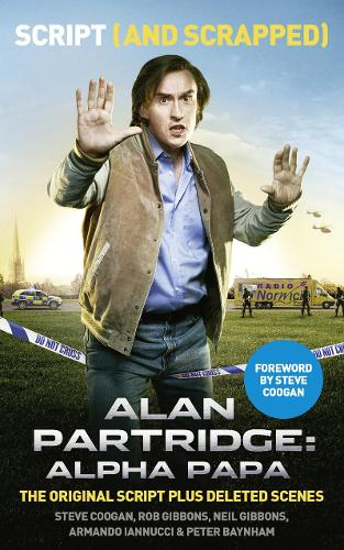 Alan Partridge: Alpha Papa: Script (and Scrapped) (Paperback)