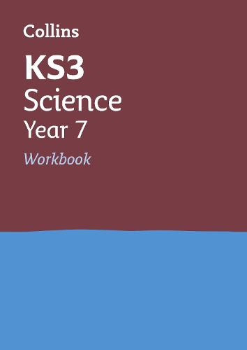 KS3 Science Year 7 Workbook: Home Learning and School Resources from the Publisher of Revision Practice Guides, Workbooks, and Activities. - Collins KS3 Revision (Paperback)