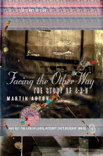 Facing the Other Way: The Story of 4ad (Paperback)