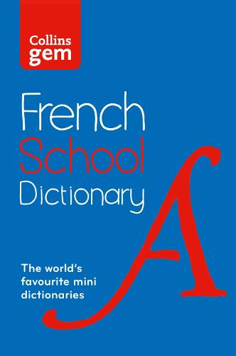 French School Gem Dictionary: Trusted Support for Learning, in a Mini-Format - Collins School Dictionaries (Paperback)