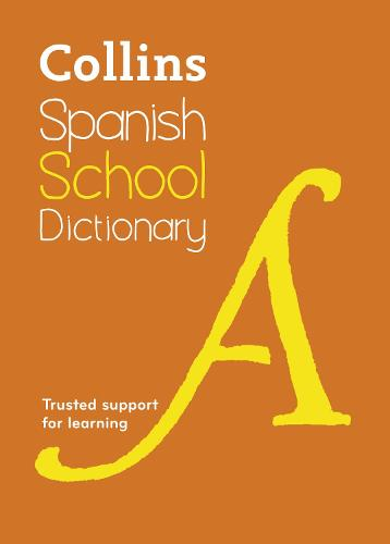 Collins Spanish School Dictionary: Trusted Support for Learning (Paperback)