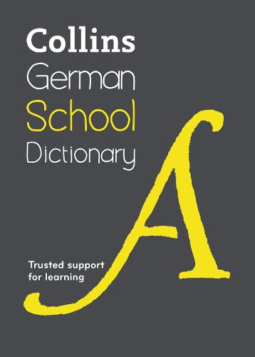 Collins German School Dictionary: Trusted Support for Learning (Paperback)