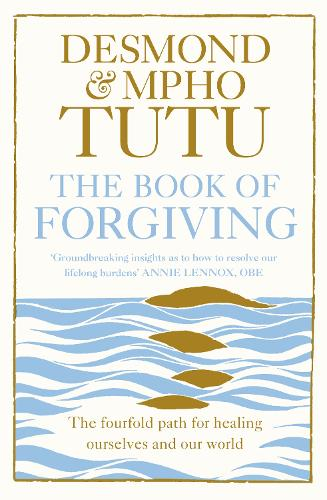 The Book of Forgiving: The Fourfold Path for Healing Ourselves and Our World (Paperback)