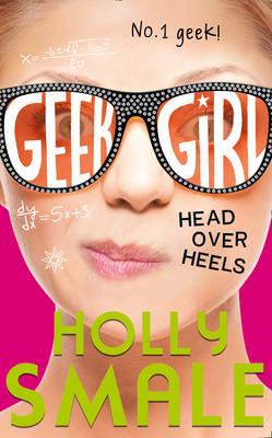Head Over Heels - Geek Girl 5 (Hardback)