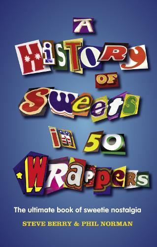 A History of Sweets in 50 Wrappers (Hardback)