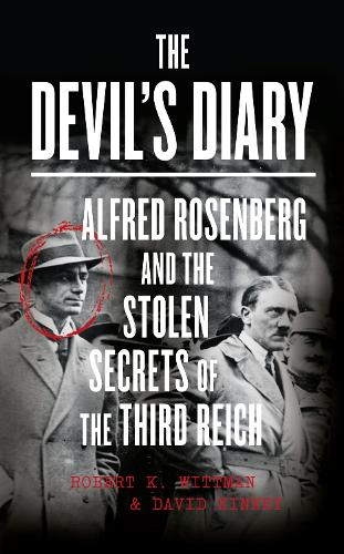 The Devil's Diary: Alfred Rosenberg and the Stolen Secrets of the Third Reich (Hardback)
