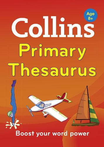 Collins Primary Thesaurus: Boost Your Word Power, for Age 8+ (Paperback)