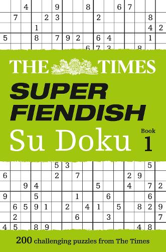 The Times Super Fiendish Su Doku Book 1: 200 of the Most Treacherous Su Doku Puzzles (Paperback)