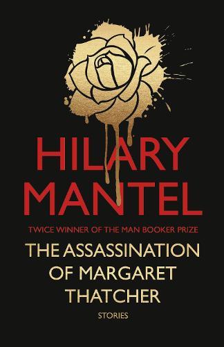 The Assassination of Margaret Thatcher (Hardback)