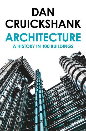 Architecture: A History in 100 Buildings (Paperback)
