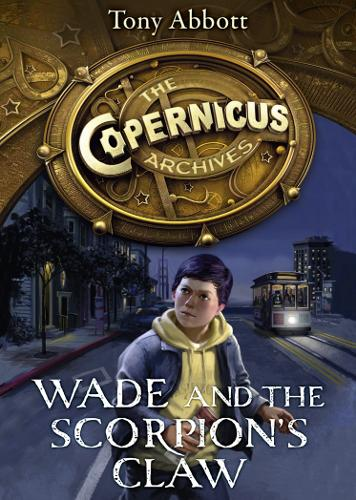 Wade and the Scorpion's Claw - The Copernicus Archives 1 (Paperback)