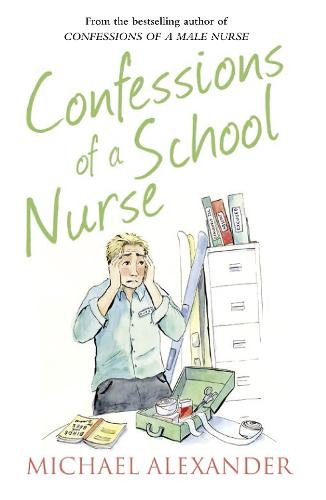 Confessions of a School Nurse - The Confessions Series (Paperback)