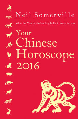 Your Chinese Horoscope 2016: What The Year of the Monkey Holds In Store For You (Paperback)