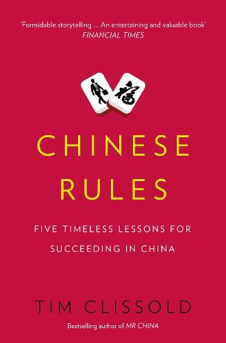 Chinese Rules: Five Timeless Lessons for Succeeding in China (Paperback)