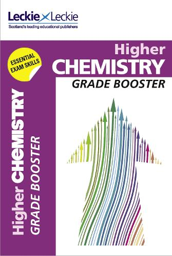 CfE Higher Chemistry Grade Booster: How to Achieve Your Best - Grade Booster for SQA Exams (Paperback)