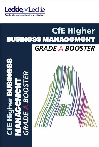 Higher Business Management Grade Booster for SQA Exam Revision: Maximise Marks and Minimise Mistakes to Achieve Your Best Possible Mark - Grade Booster for CfE SQA Exam Revision (Paperback)
