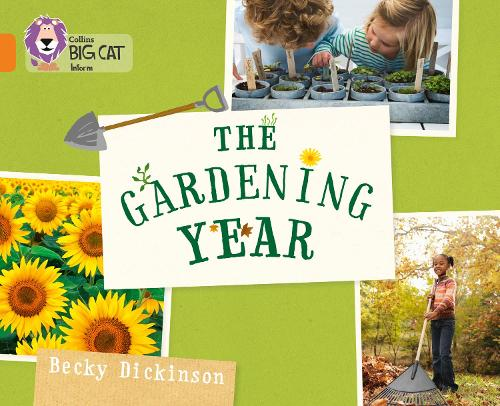 The Gardening Year: Band 06/Orange - Collins Big Cat (Paperback)