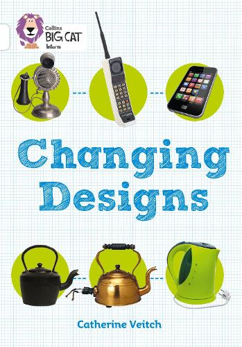 Changing Designs: Band 10/White - Collins Big Cat (Paperback)