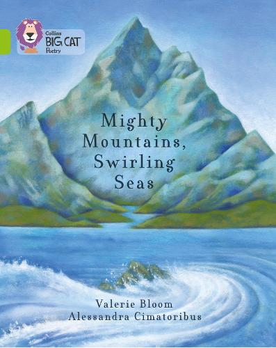 Mighty Mountains, Swirling Seas: Band 11/Lime - Collins Big Cat (Paperback)